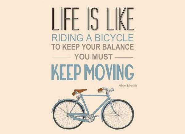 La vida es como andar en bici