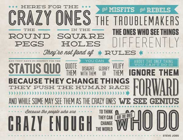 To the crazy ones - Steve Jobs