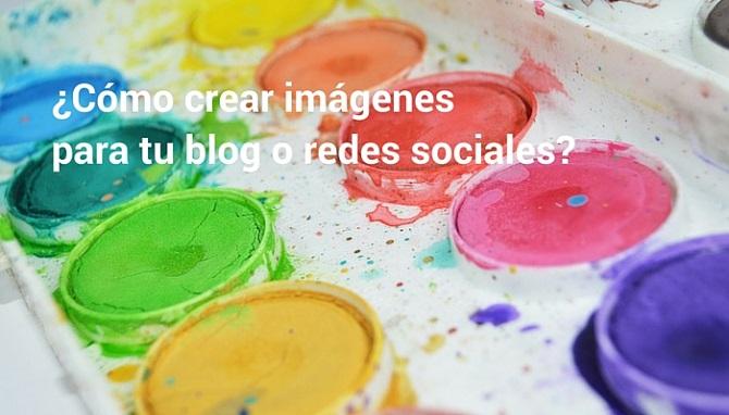 como crear imágenes para tu blog o redes sociales- (1)