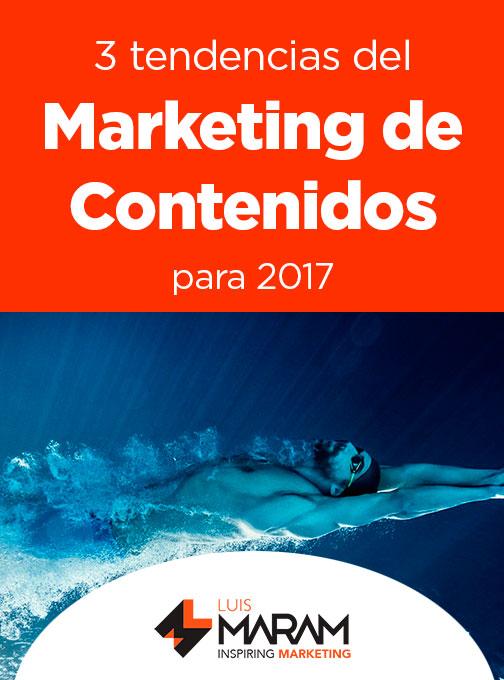 Tendencias en marketing de contenidos… ¿Hacia dónde se mueve? Influencia, Emoción e Información ¿Cómo aprovecharlo? Aquí tres consejos hacia 2017 ¡Úsalos!