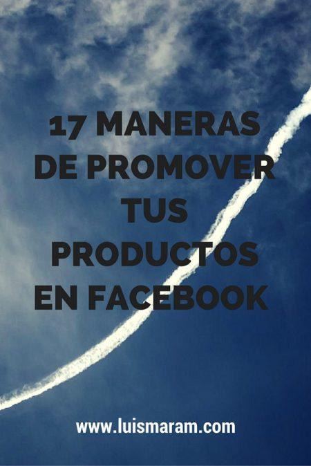 17 maneras de promover tus productos en Facebook
